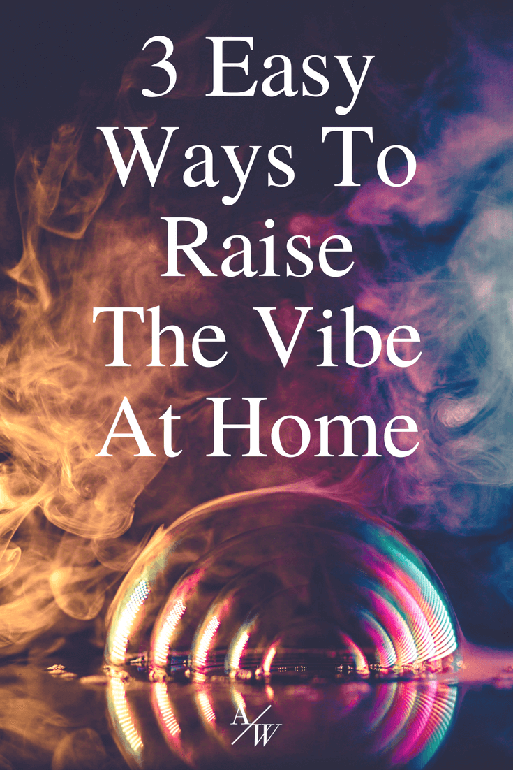colorful design, text: 3 easy ways to raise the vibe at home