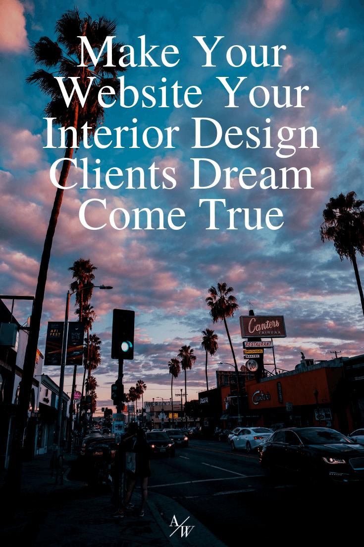 Make Your Website Your Interior Design Clients Dream Come True