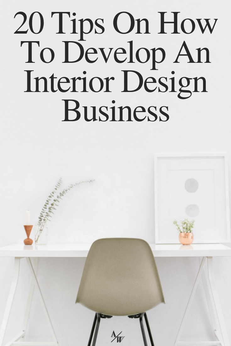 tips on how to develop an interior design business