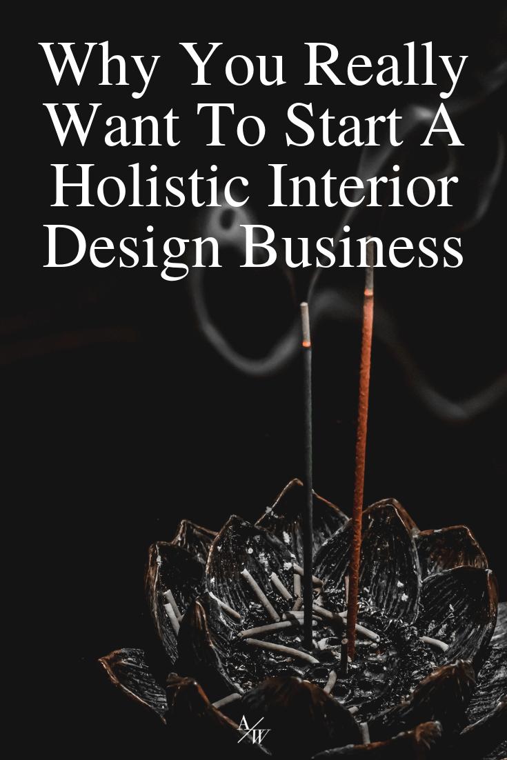 incense burning, text: start a holistic interior design business