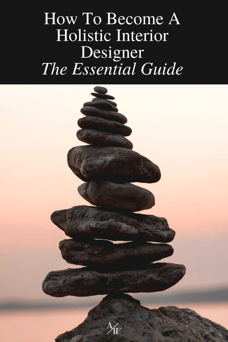 rocks stacked, text: How To Become A Holistic Interior Designer