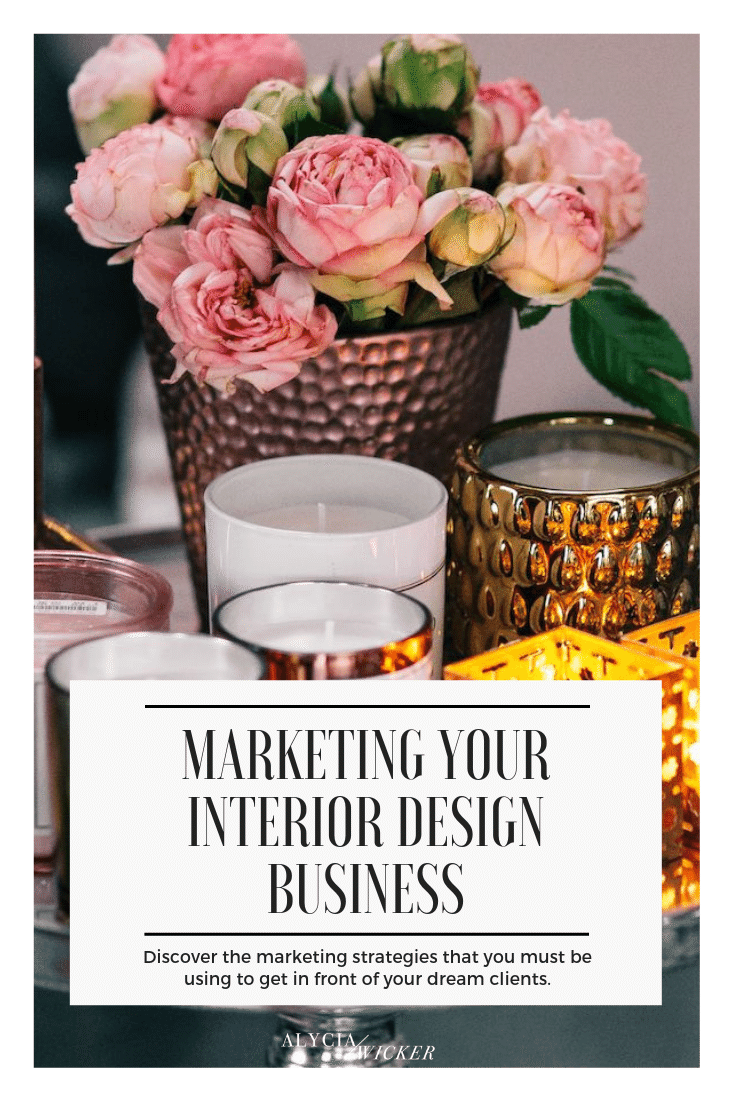 "pink flowers surrounded by candles with text ""marketing your interior business"""