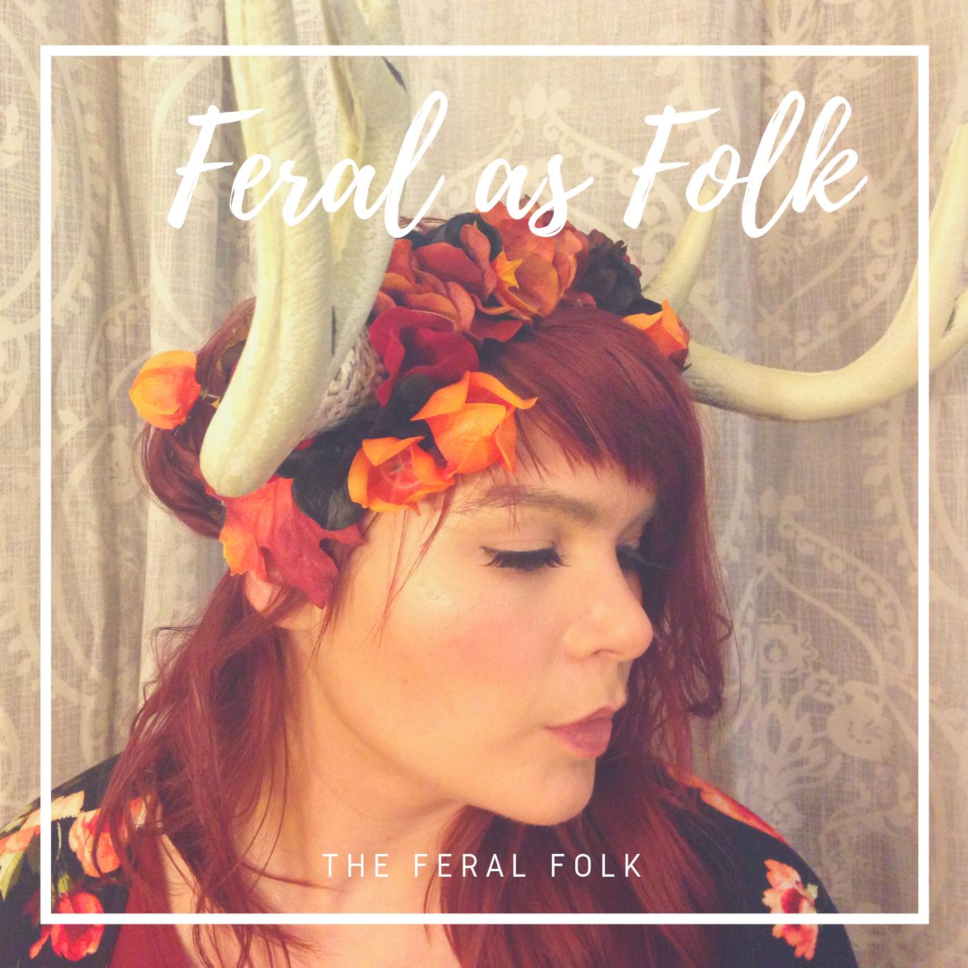 Feral as Folk