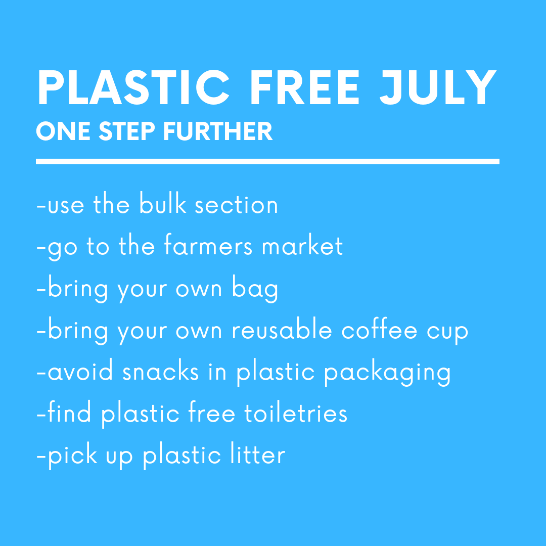 These are some ways you can take Plastic Free July a step further.