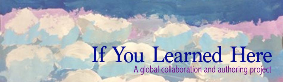 IfYouLearnedHere.Aglobalcollaborationandauthoringproject