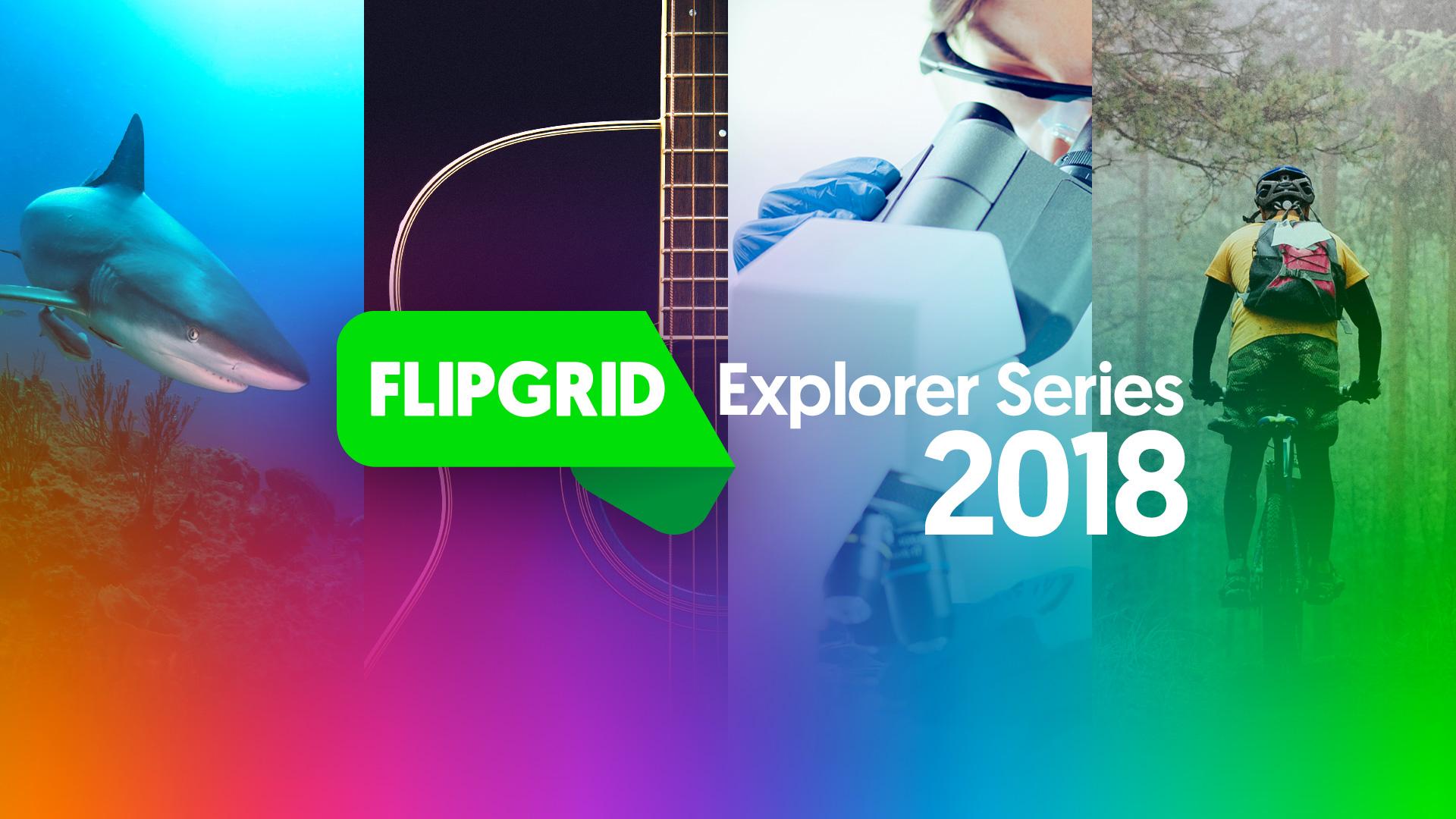 flipgridExlporerSeries2018.jpg