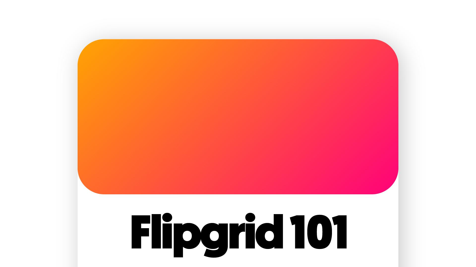 Flipgrid101