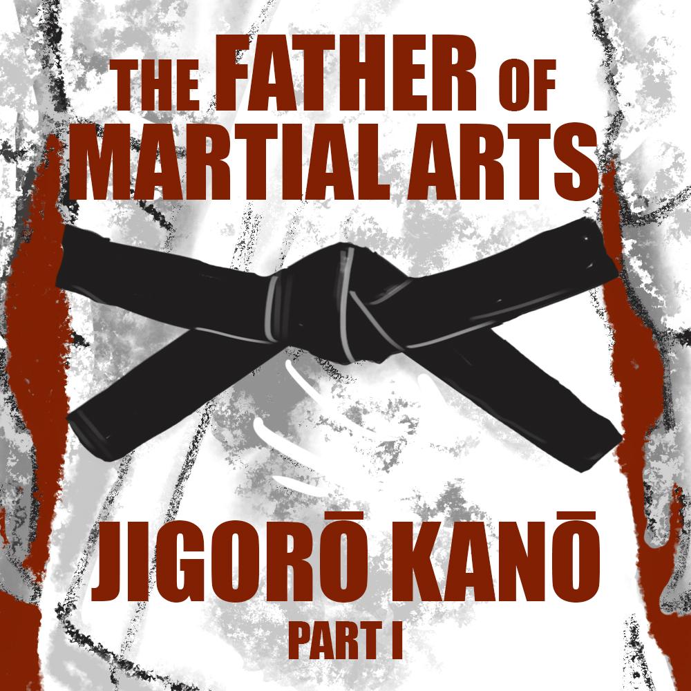 HOF-49-JigoroKano-Pt01-FatherOfMartialArts.jpg