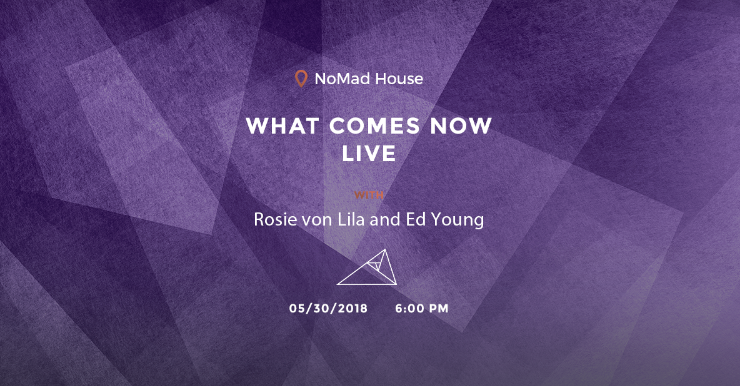 What Comes Now LIVE May 30 Launch