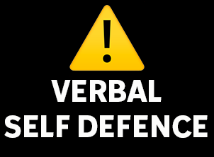 WHAT IS VERBAL SELF DEFENCE?
