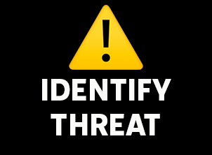 HOW TO IDENTIFY A THREAT?