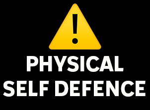 WHAT IS PHYSICAL SELF DEFENCE