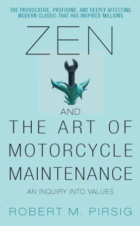 zen & art of motorcycle maintenance