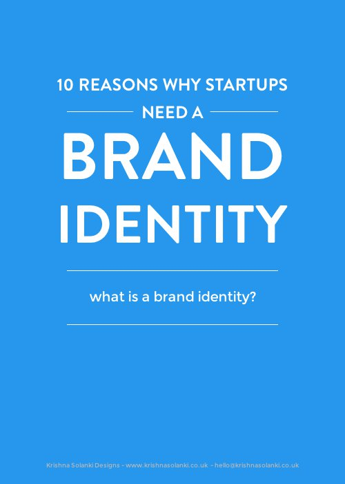 10 reasons why startups ness a brand identity.