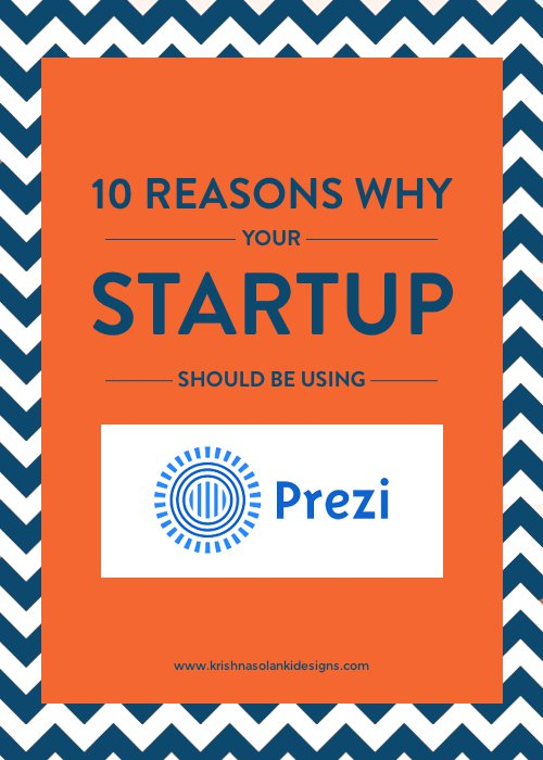 10 reasons why your Startup or small business should be using Prezi