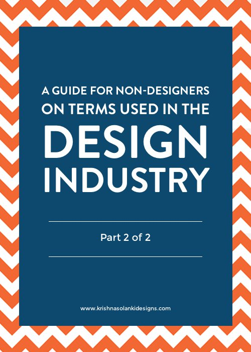A Guide for Non-Designers on Terms Used in the Design Industry : Part 2