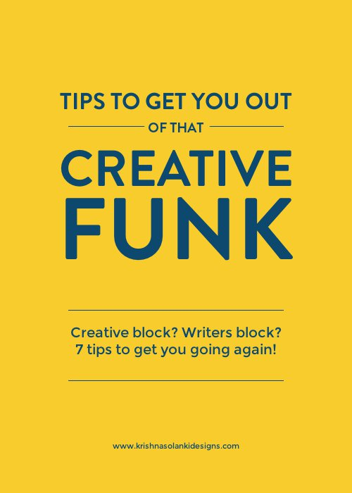 Tips to Get You Out of That Creative Funk