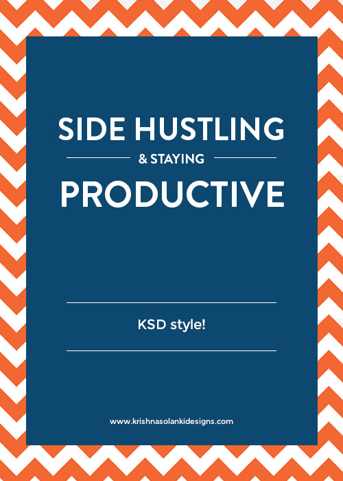 Side Hustling and Staying Productive