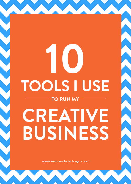 10 Tools I Use to Run My Creative Business