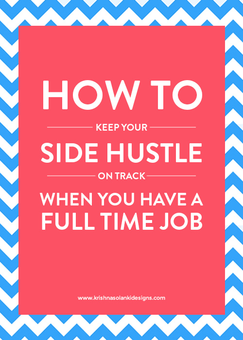 How to keep your Side hustle on track when you have a full-time job.jpg