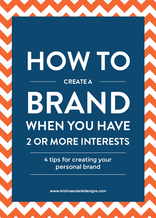 How to Create a Brand When You Have 2 or More Interests