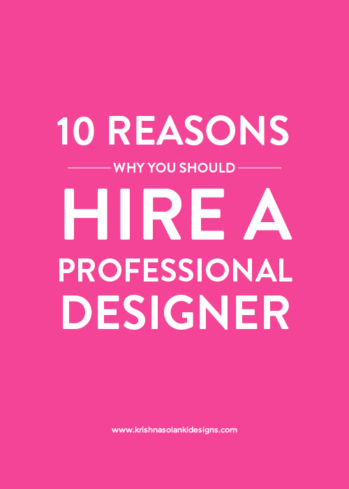 10 Reasons Why You Should Hire A Professional Designer