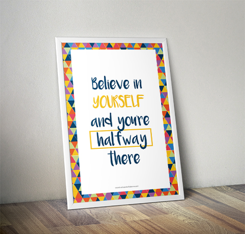 Believe in yourself and you're halfway there - KSD Printable