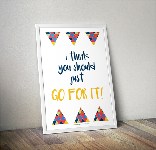 I think you should just go for it! - KSD Printable