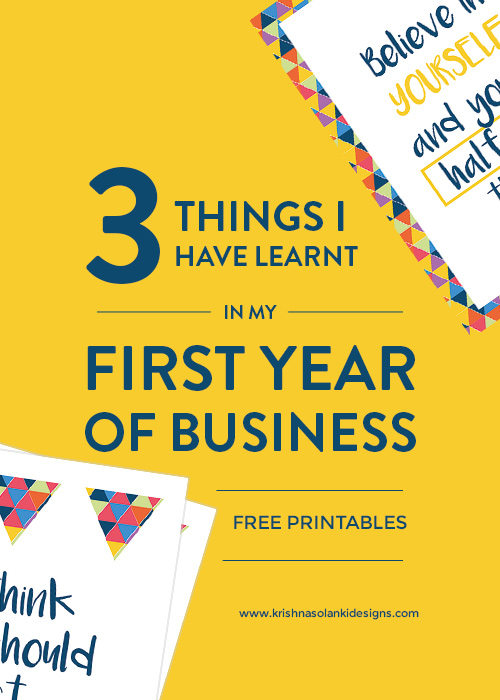 3 things I have learnt in my first year of business - Plus free printables!