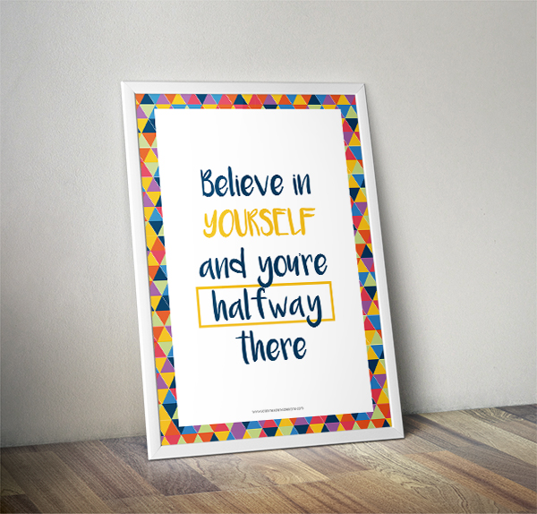 Believe in yourself and you're halfway there - FREE downloadable art print