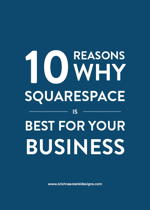 10 Reasons Why Squarespace Is Best For Your Business