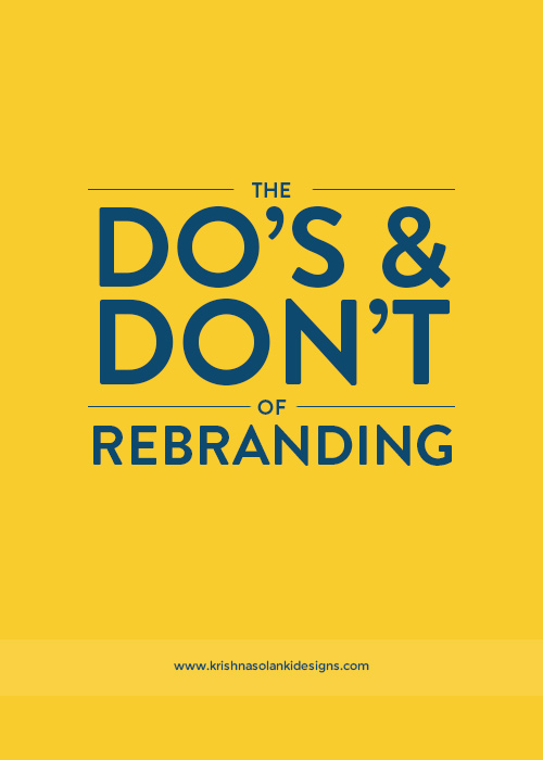 Krishna Solanki Designs - The Do's and Don't Of Rebranding