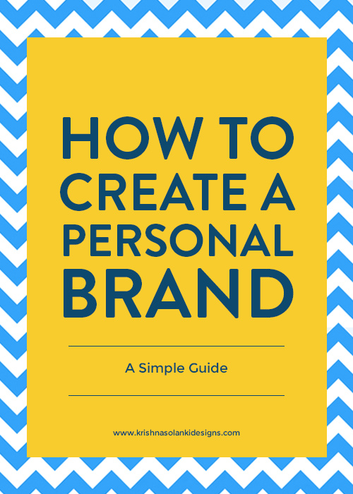 Krishna Solanki Designs - How To Create A Personal Brand - A Simple Guide