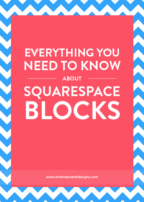 Krishna Solanki Designs - Everything You Need To Know About Squarespace Blocks.jpg