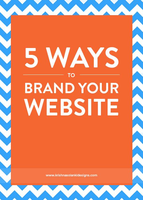 Krishna Solanki Designs - 5 Ways To Brand Your Website
