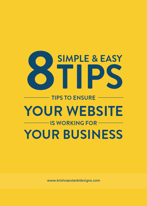 Krishna Solanki Designs - 8 Simple & Easy Tips To Ensure Your Website Is Working For Your Business