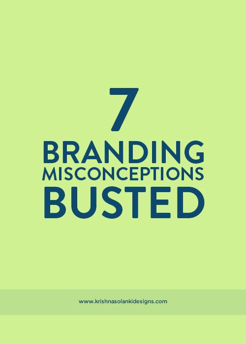 Krishna Solanki Designs - 7 Branding Misconceptions Busted.jpg