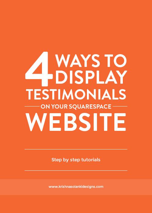 Krishna Solanki Designs - 4 Ways To Display Testimonials On Your Squarespace Website.jpg