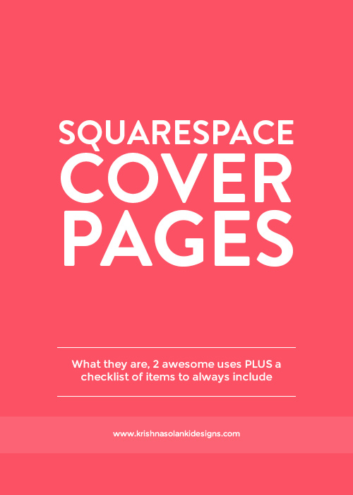 Krishna Solanki Designs - Squarespace Cover Pages - What they are, 2 awesome uses, plus a checklist of items to include.jpg