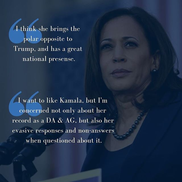 Our associates have mixed opinions of Senator and former Attorney General of California, Kamala Harris. Some see her as a strong contender against Trump, while others view her record as AG as not being progressive.  Concerns over her treatment of prisoners and her stance against sentencing reforms as AG is enough for many of our associates to be unwilling to support Harris' presidential campaign.