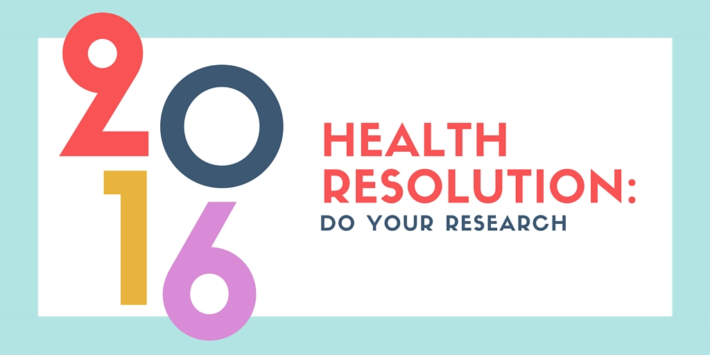 Do your research: A health resolution for 2016