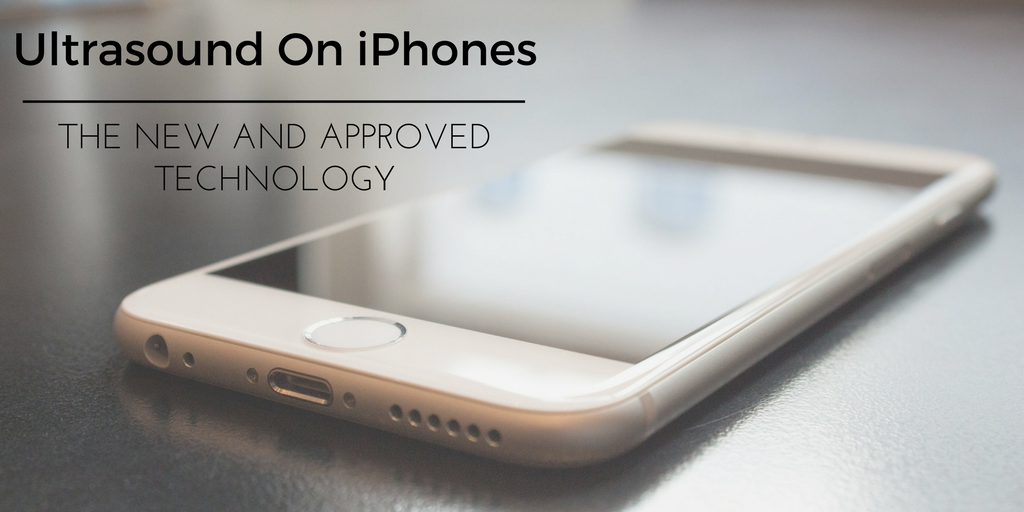 Ultrasound On iPhones: The New And Approved Technology