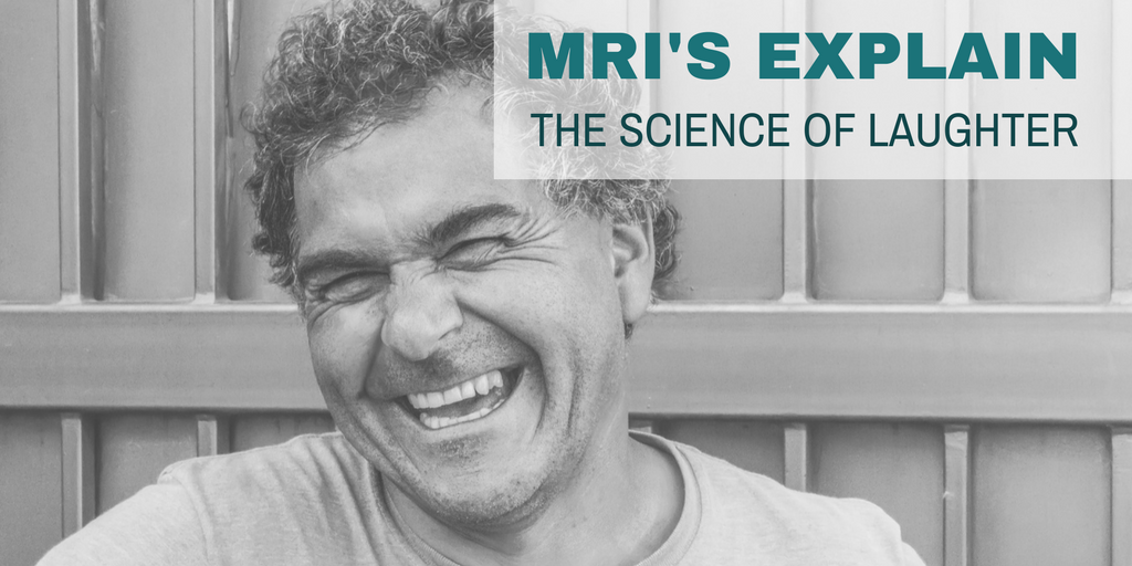 MRI's Explain The Science Of Laughter