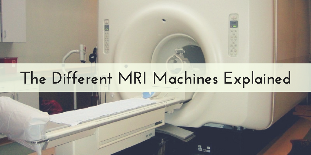 The Different MRI Machines Explained