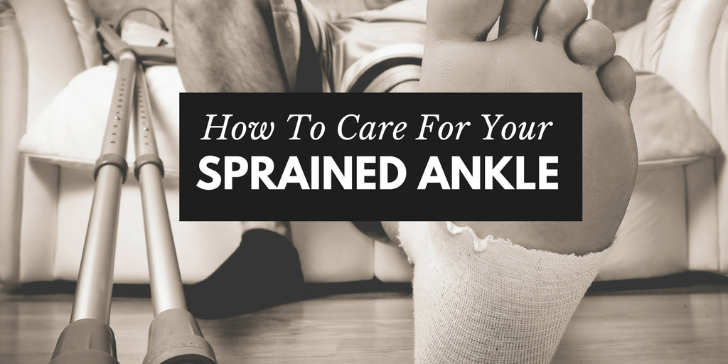 How To Care For Your Sprained Ankle