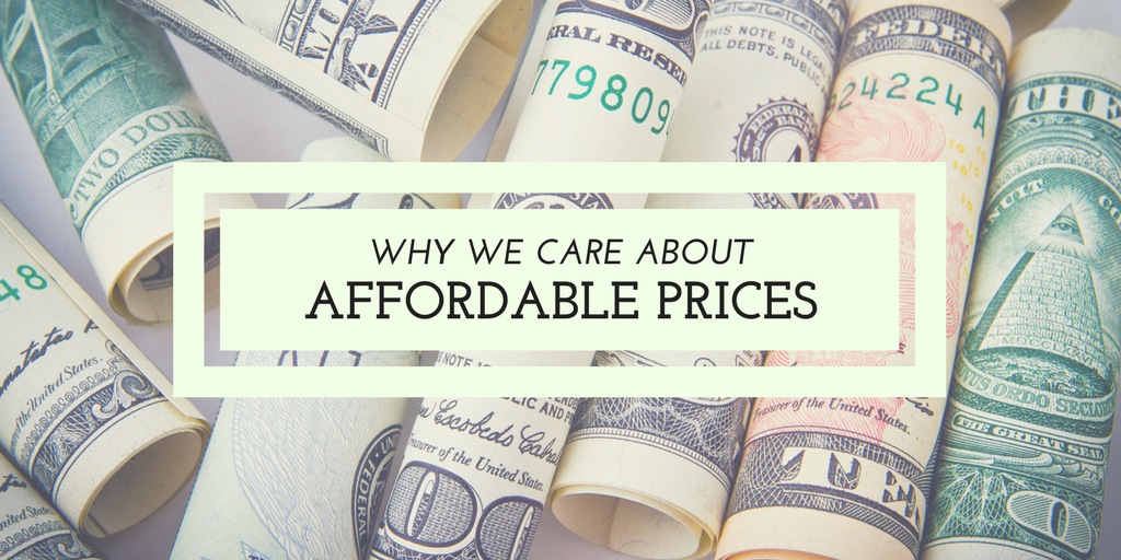 Why We Care About Affordable Prices
