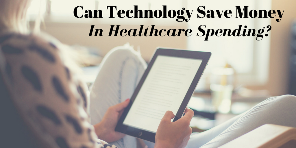 Can Technology Save Money In Healthcare Spending?