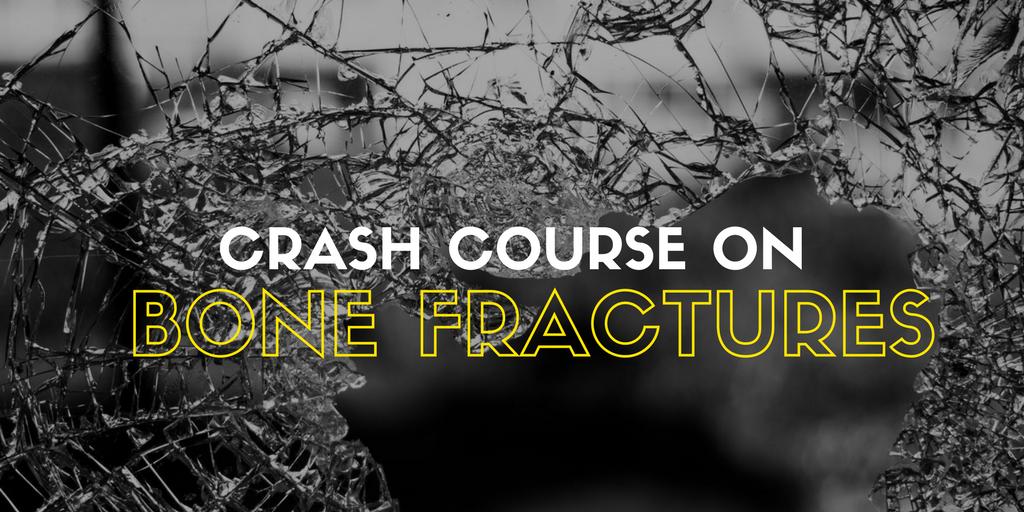 Crash Course on Bone Fractures