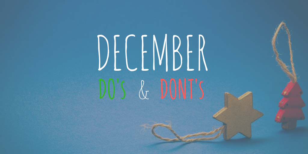 December Do's and Don'ts