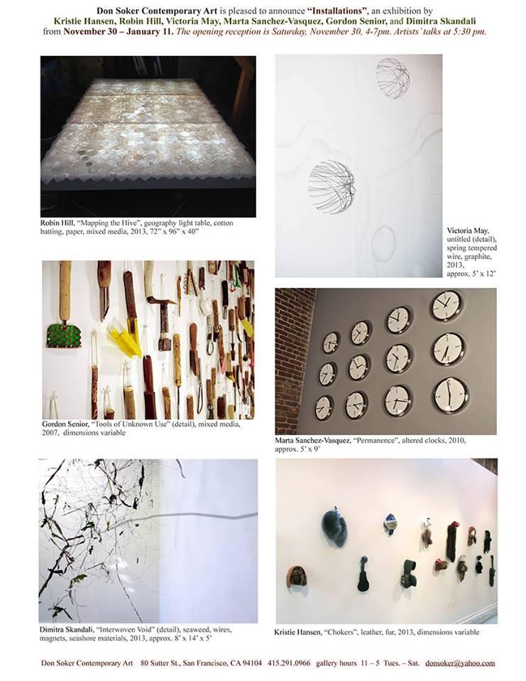 Installations  , 2013 - 2014   Don Soker Contemporary Art , San Francisco